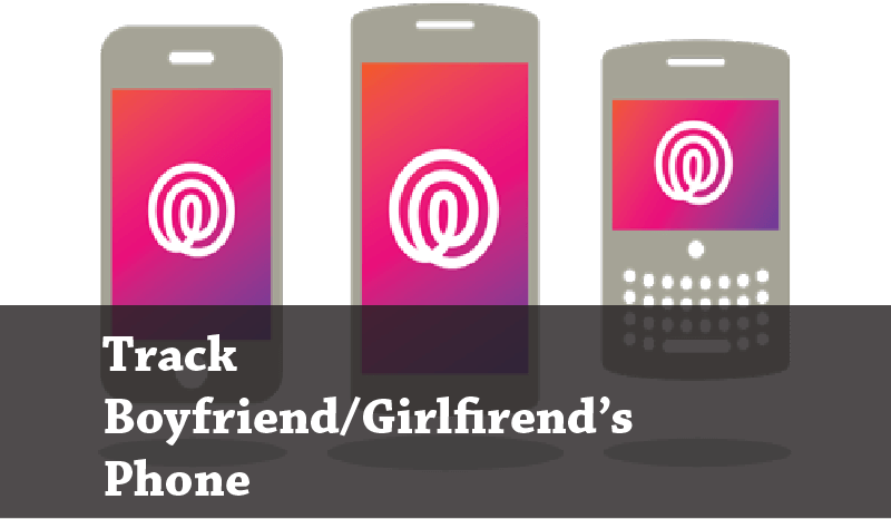 Looking for a Service to Track Girlfriend's Phone Location